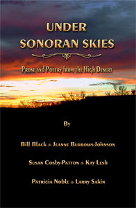 Under Sonoran Skies Prose and Poetry of the High Desert